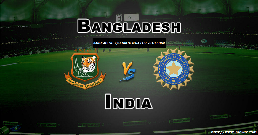 India vs Bangladesh Final Asia Cup – Dream11 Match Prediction