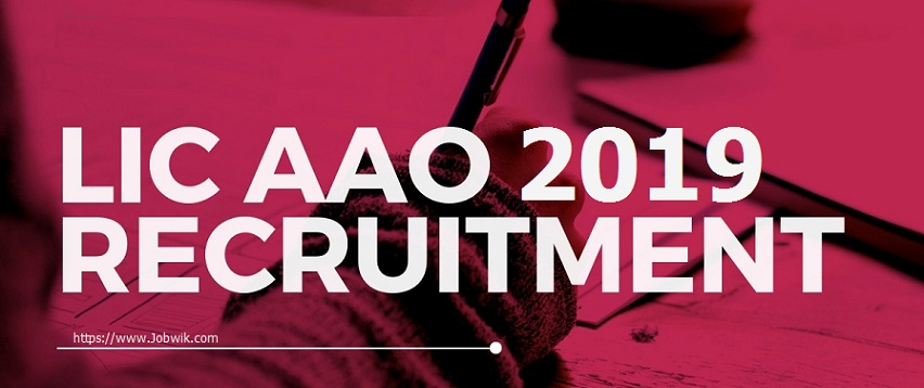 LIC AAO Recruitment 2019 – 590 Assistant Administrative Officer POSTS